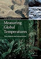 Measuring Global Temperatures: Analysis and Interpretation