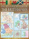 The Historical Atlas of the British Isles (English Edition)