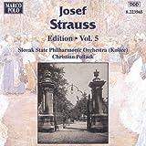 Strauss, Josef: Edition - Vol. 5