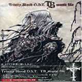 「トリニティ・ブラッド」Trinity Blood OST  TB music file