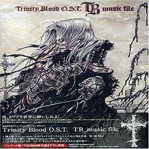 「トリニティ・ブラッド」Trinity Blood OST  TB music file