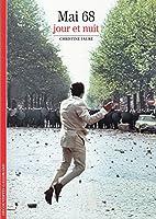 Decouverte Gallimard: Mai 68, jour et nuit
