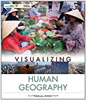 Visualizing Human Geography: At Home in a Diverse World (Visualizing Series)