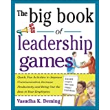 The Big Book of Leadership Games: Quick, Fun Activities to Improve Communication, Increase Productivity, and Bring Out the Be