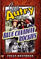 Gene Autry Collection: Blue Canadian Rockies [DVD] [Import]