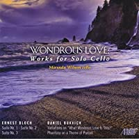 Wondrous Love: Works for Solo Cello by Miranda Wilson