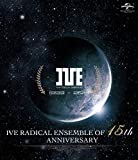 IVE RADICAL ENSEMBLE OF 15th ANNIVERSARY [Blu-ray]