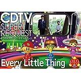 CDTVスーパーリクエストDVD~Every Little Thing~