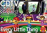CDTVスーパーリクエストDVD〜Every Little Thing〜