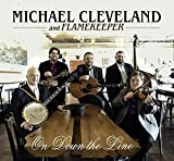 On Down the Line by Michael Cleveland (2014-05-03)