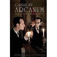 Gaslight Arcanum: Uncanny Tales of Sherlock Holmes