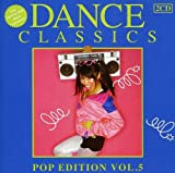 Vol. 5-Dance Classics Pop Edition