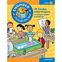 Engineer Through the Year, Grades K-2: 20 Turnkey Stem Projects to Intrigue, Inspire & Challenge