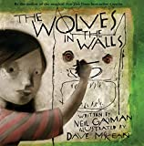 The Wolves in the Walls (New York Times Best Illustrated Children's Books (Awards))