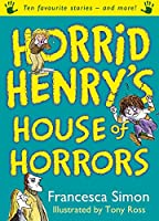 Horrid Henry's House of Horrors: Ten Favourite Stories - and more! (Horrid Henry Compilation)