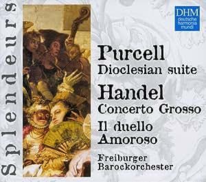 Purcell :Dioclesian Suite/Handel:Concerto Grossi, Il Duello Amoroso