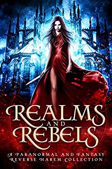 Realms and Rebels: A Paranormal and Fantasy Reverse Harem Collection by [Stunich, C.M., Kirk, L.A., Forester, Lyn, MacKinnon, Skye , Howell, N.M., Briggs, Elizabeth, Bond Collins, Margo , Greenwood, Laura, Adler, Chloe, Anders, A.J. , C.M. STUNICH, ELIZABETH BRIGGS, MARGO BOND COLLINS, CATHERINE BANKS, ERIN BEDFORD, LAURA GREENWOOD, LENA MAE HILL, N.M. HOWELL, CHLOE ADLER, AJ ANDERS, ANGELIQUE ARMAE, JOELY SUE BURKHART, EVA CHASE, JULIA CLARKE, CAIA DANIELS, MAY DAWSON, LYN FORESTER, L.C. HIBBETT, A and E KIRK, LA KIRK, SKYE MACKINNON, JACKIE MAY, BEA PAIGE, AMANDA PERRY, CECILIA RANDELL, AMY SUMIDA, ARIZONA TAPE]