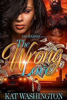 The Wrong Love by [Washington, Kat]