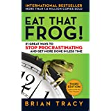 Eat That Frog!: 21 Great Ways to Stop Procrastinating and Get More Done in Less Time [Paperback]