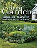 Rain Gardens: Sustainable Landscaping for a Beautiful Yard a…