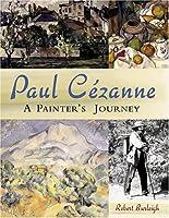 Paul Cezanne: A Painter's Journey