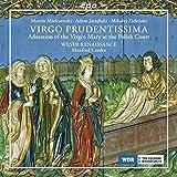 いとも賢明なる童貞 ポーランドの宮廷における聖母マリアの礼拝音楽集