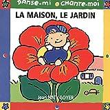 Maison Jardin Best Deals - Danse-mi - chante-moi (La maison, le jardin)