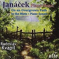 Janacek Piano Music: On an Overgrown Path; In the Mists; Piano Sonata by Radoslav Kvapil (2011-10-11)