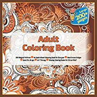 Adult Coloring Book 200 Magical Patterns - An Inspirational Colouring Book For Everyone - Hand Drawn Designs - Good for all ages - Art Therapy - Relaxing Coloring Books for Stress Relief (Mandala)