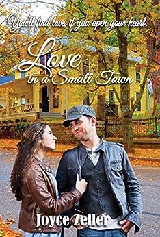 Love in a Small Town by [Zeller, Joyce]