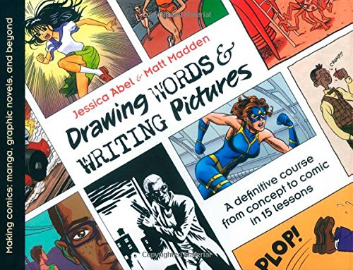 Download Drawing Words and Writing Pictures: Making Comics from Manga to Graphic Novels 1596431318