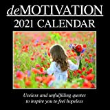 2021 Wall Calendar - Demotivation Calendar, 12 x 12 Inch Monthly View, 16-Month, Funny Quotes Theme, Includes 180 Reminder St