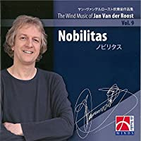 The Wind Music Of Jan Van Der Roost Vol.9-nobilitas