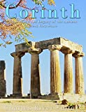 Corinth: The History and Legacy of the Ancient Greek City-State (English Edition)