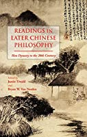 Readings in Later Chinese Philosophy: Han Dynasty to the 20th Century