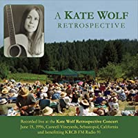 Kate Wolf Retrospective