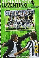 Gli Uomini Che Fecero L'impresa: La Juventus Di Antonio Conte (Almanacco Juventino - Tutte Le Partite Ufficiali Della Juventus)