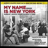 My Name Is New York: Ramblin Around Woody Guthrie'