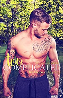 Too Complicated (The Lewis Cousins Book 2) by [Lopez, Bethany]