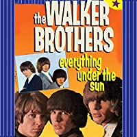 Everything Under the Sun by WALKER BROTHERS (2006-08-15)