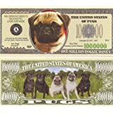 Pug Dog $Million Dollar$ Novelty Bill Collectible by AAC