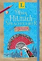 Langenscheidt Mein Mitmach-Sprachfuehrer Spanisch - Sprache kreativ erleben: Moments by Langenscheidt
