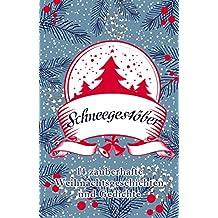 Schneegestöber: 14 zauberhafte Weihnachtsgeschichten und Gedichte (German Edition)