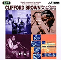 Four Classic Albums (Brown and Roach Inc. / Jam Session / Study in Brown / New Star on the Horizon) by Clifford Brown (2010-05-11)