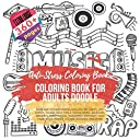 Coloring Book for Adults Doodle. Anti-Stress Coloring Book - Over 360 Pictures themes include: Bee Happy, Joy, Magic, Island, Desk Tools, Office Work, Bedroom, Desserts, Sweets Food, Transport, Birthday, Fast Food, Eggs, People, Soccer, Ecology, and more