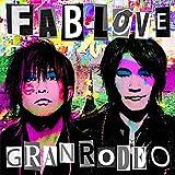 【Amazon.co.jp限定】GRANRODEO 8th Album「FAB LOVE」 (初回限定盤) (ロジャー&ジーナ描き下ろしイラスト使用 ラバーストラップ (ジーナVer.)付)