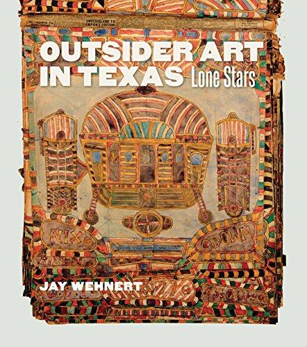 Outsider Art in Texas: Lone Stars (Joe and Betty Moore Texas Art Series)