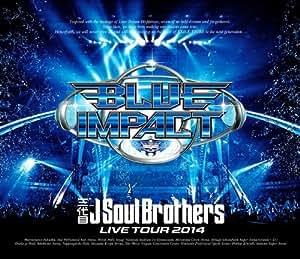 三代目J Soul Brothers LIVE TOUR 2014「BLUE IMPACT」(Blu-ray Disc2枚組)