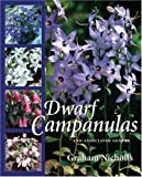 Dwarf Campanulas, and Associated Genera