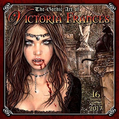 The Gothic Art of Victoria Frances 2017 Calendar
